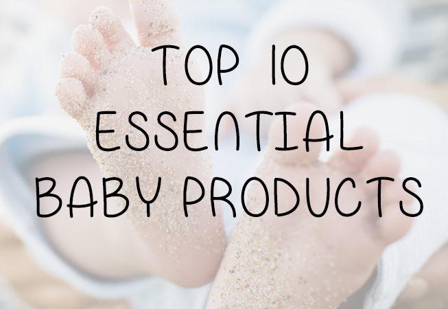 Top 10 Essential Baby Products
