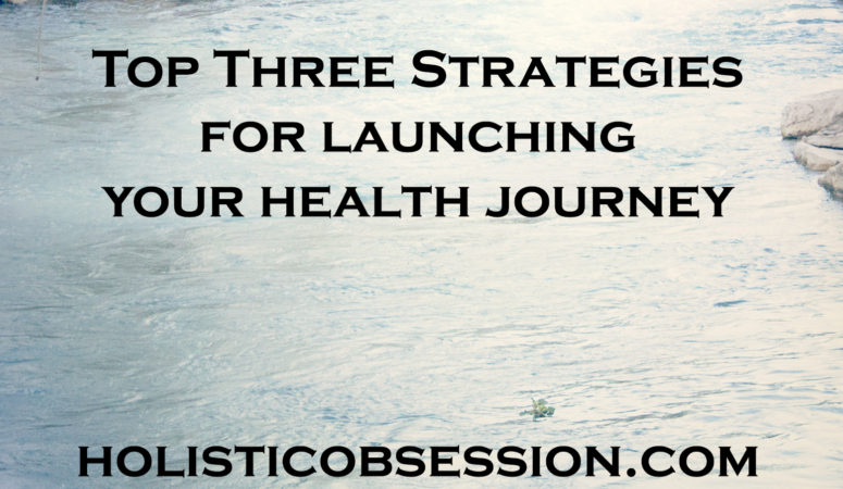 Launching Your Health Journey
