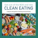 GET OUT OF THE BOX AND INTO CLEAN EATING