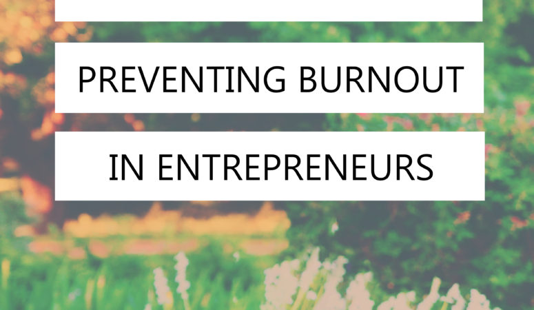 Preventing Burnout-Diary of a Serial Entrepreneur