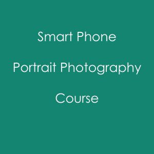 Smart Phone Portrait Photography Course