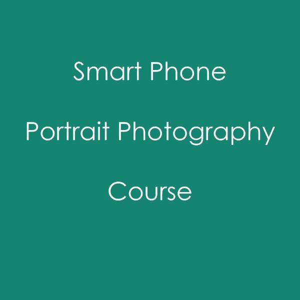 Smart Phone Portrait Photography Course